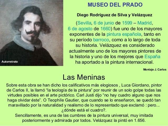 MUSEO DEL PRADO Diego Rodríguez de Silva y Velázquez  Autorretrato  (Sevilla, 6 de junio de 1599 – Madrid, 6 de agosto de ...