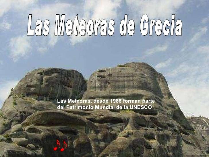 Las Meteoras,  desde 1988 forman parte del Patrimonio Mundial de la UNESCO Las Meteoras de Grecia