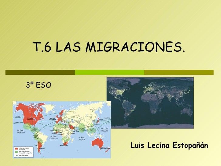 Luis Lecina Estopañán T.6 LAS MIGRACIONES. 3º ESO