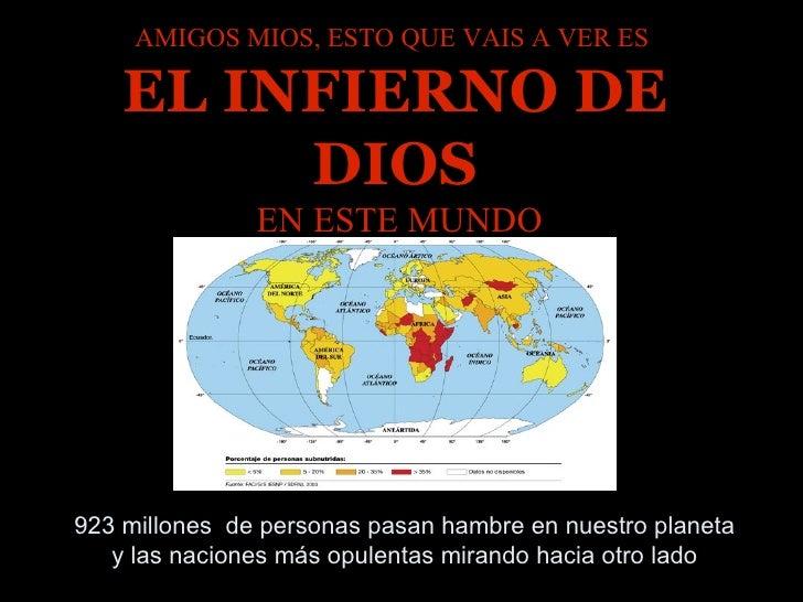 923 millones  de personas pasan hambre en nuestro planeta y las naciones más opulentas mirando hacia otro lado AMIGOS MIOS...