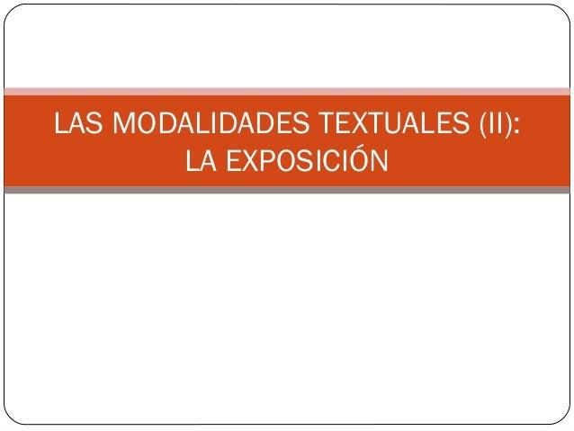 LAS MODALIDADES TEXTUALES (II): LA EXPOSICIÓN