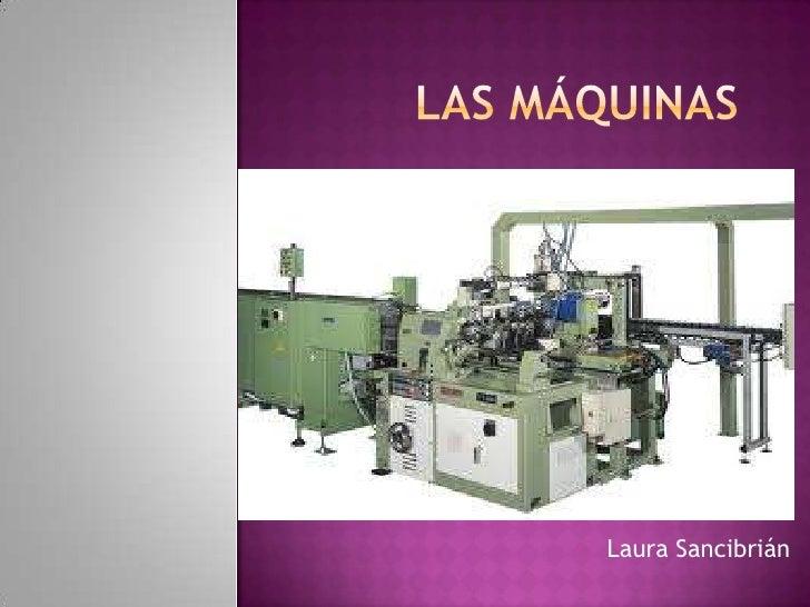 Las máquinas<br />Laura Sancibrián<br />