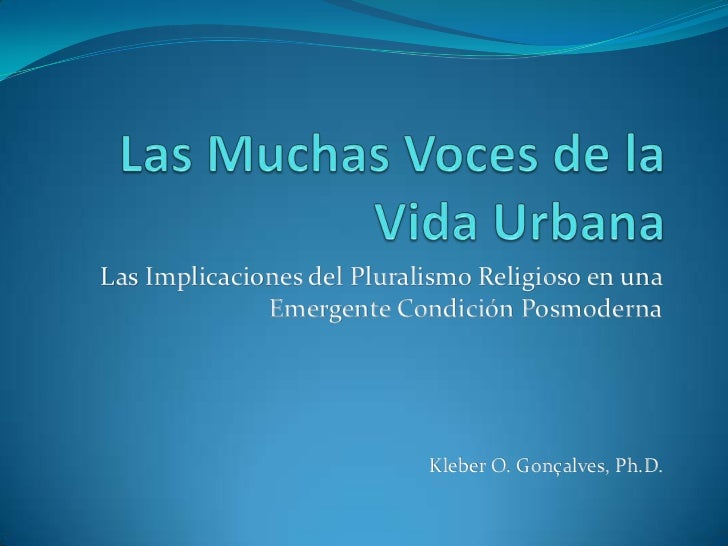 Las Muchas Voces de la Vida Urbana<br />Las Implicaciones del Pluralismo Religioso en una Emergente Condición Posmoderna<b...