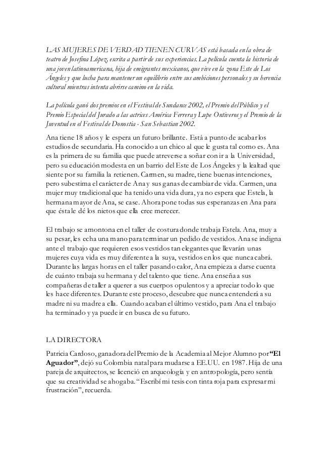LAS MUJERES DE VERDAD TIENEN CURVAS está basada en la obra de  teatro de Josefina López, escrita a partir de sus experienc...