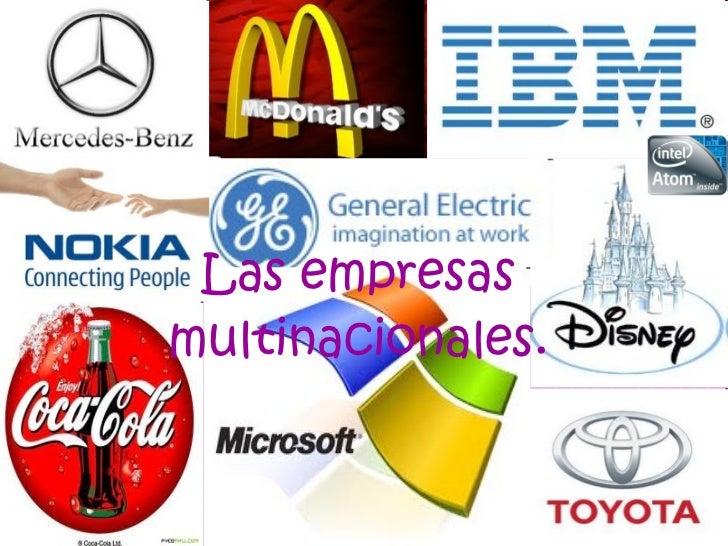 Las empresas multinacionales.