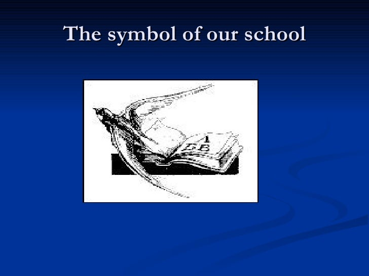The symbol of our school