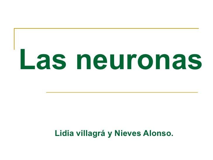 Las neuronas Lidia villagrá y Nieves Alonso.