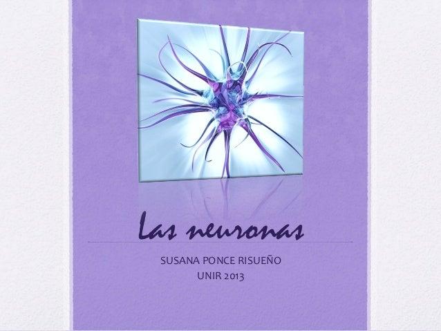 Las neuronasSUSANA PONCE RISUEÑOUNIR 2013