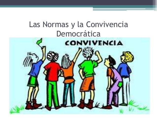 Las Normas y la Convivencia       Democrática
