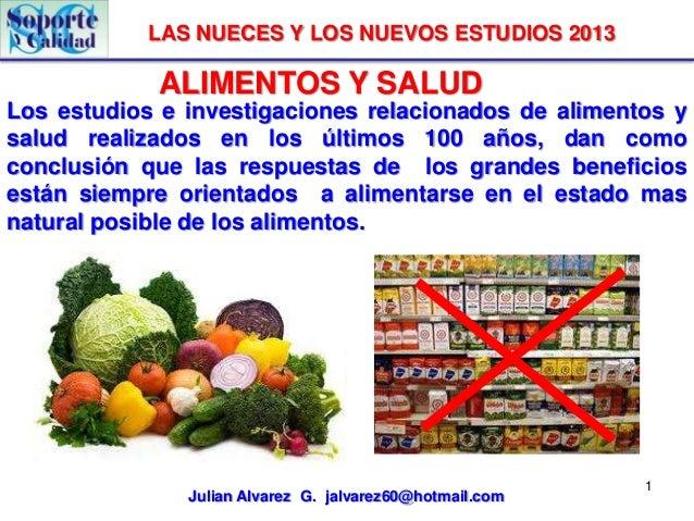LAS NUECES Y LOS NUEVOS ESTUDIOS 2013  ALIMENTOS Y SALUD Los estudios e investigaciones relacionados de alimentos y salud ...