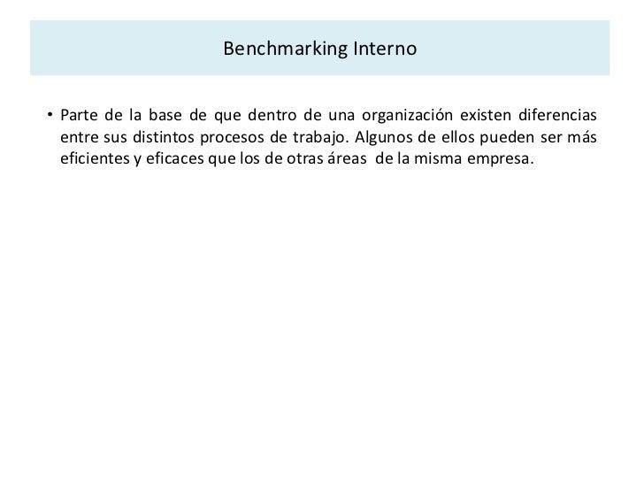 Objetivos básicos del Benchmarking<br />Un estudio de Benchmarking puede tener básicamente tres objetivos:<br />Conocer la...