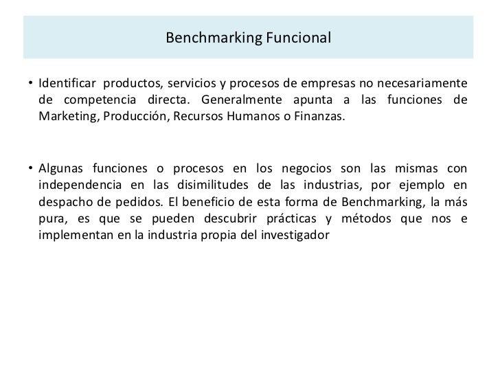 El Benchmarking es un proceso continuo<br />Conceptos<br /><ul><li>Es un proceso sistemático, continuo de investigación y ...