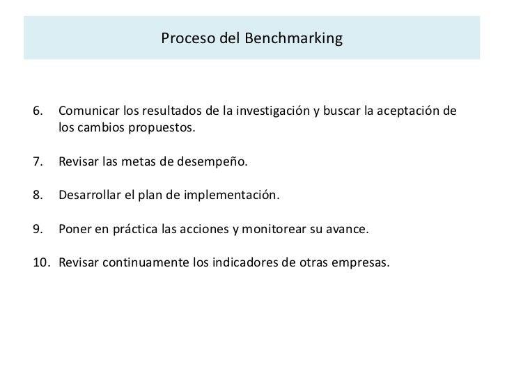 Benchmarking Interno<br /><ul><li>Parte de la base de que dentro de una organización existen diferencias  entre sus distin...
