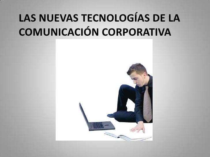 LAS NUEVAS TECNOLOGÍAS DE LA COMUNICACIÓN CORPORATIVA