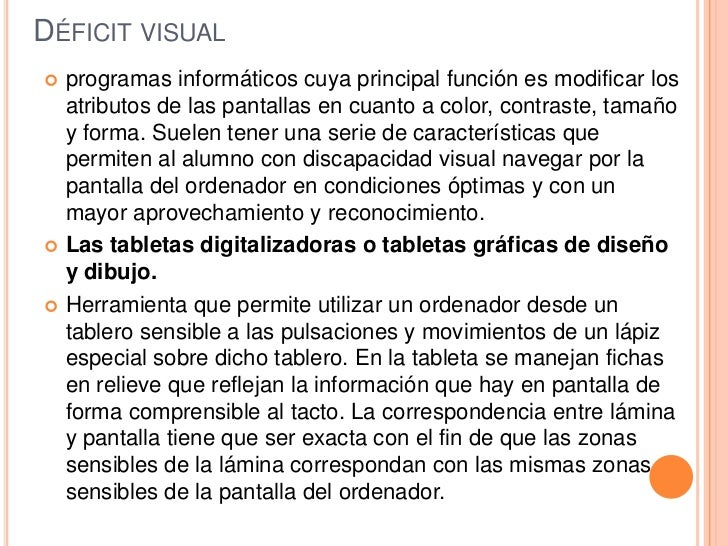 Déficit visual<br />programas informáticos cuya principal función es modificar los atributos de las pantallas en cuanto a ...