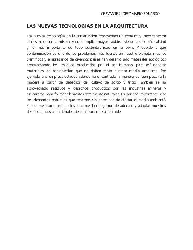 CERVANTES LOPEZ MARIO EDUARDO LAS NUEVAS TECNOLOGIAS EN LA ARQUITECTURA Las nuevas tecnologías en la construcción represen...
