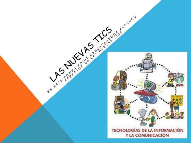 UNA DEFINICIÓN DE TICSLas nuevas tecnologías de la información y la comunicación son un  concepto muy asociado al de infor...