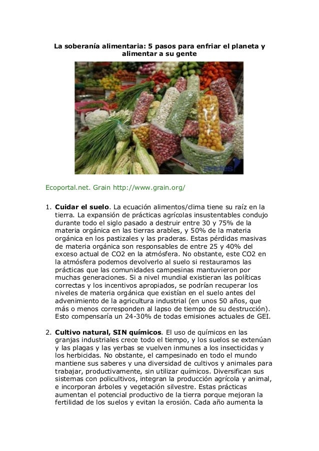 La soberanía alimentaria: 5 pasos para enfriar el planeta y alimentar a su gente Ecoportal.net. Grain http://www.grain.org...