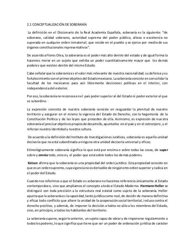 2.1 CONCEPTUALIZACIÓN DE SOBERANÍA La definición en el Diccionario de la Real Academia Española, soberanía es la siguiente...