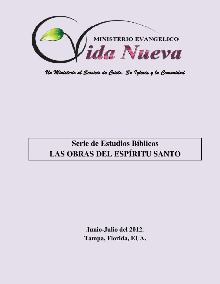 Un Ministerio al Servicio de Cristo, Su Iglesia y la Comunidad      Serie de Estudios Bíblicos LAS OBRAS DEL ESPÍRITU SANT...