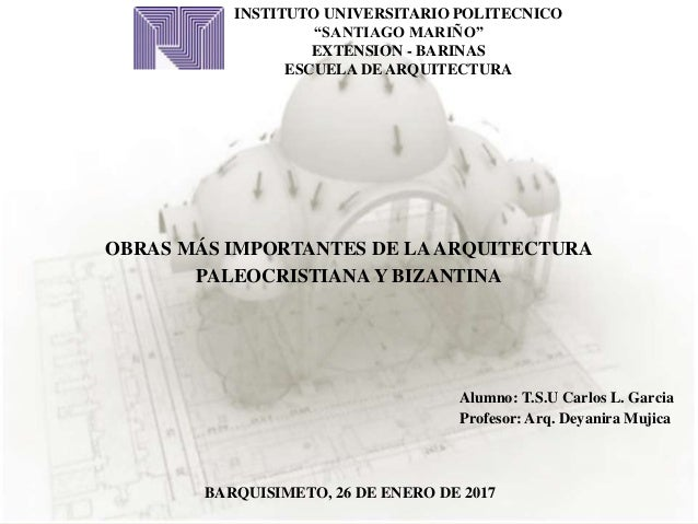 """INSTITUTO UNIVERSITARIO POLITECNICO """"SANTIAGO MARIÑO"""" EXTENSION - BARINAS ESCUELA DE ARQUITECTURA OBRAS MÁS IMPORTANTES DE..."""