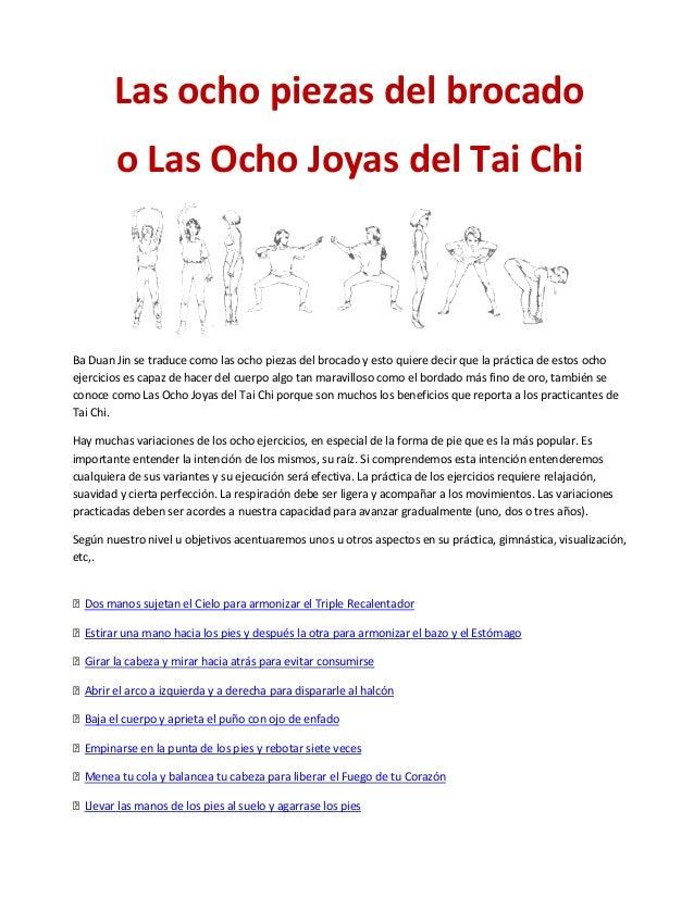 Las ocho piezas del brocado o Las Ocho Joyas del Tai Chi  Ba Duan Jin se traduce como las ocho piezas del brocado y esto q...