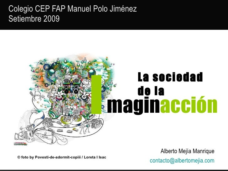 La sociedad de la  Colegio CEP FAP Manuel Polo Jiménez  Setiembre 2009 magin acción I Alberto Mejía Manrique  [email_addre...