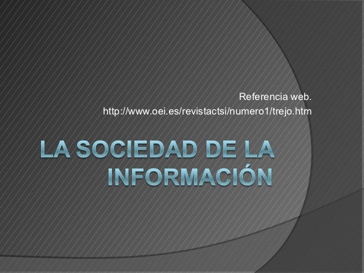 Referencia web.http://www.oei.es/revistactsi/numero1/trejo.htm