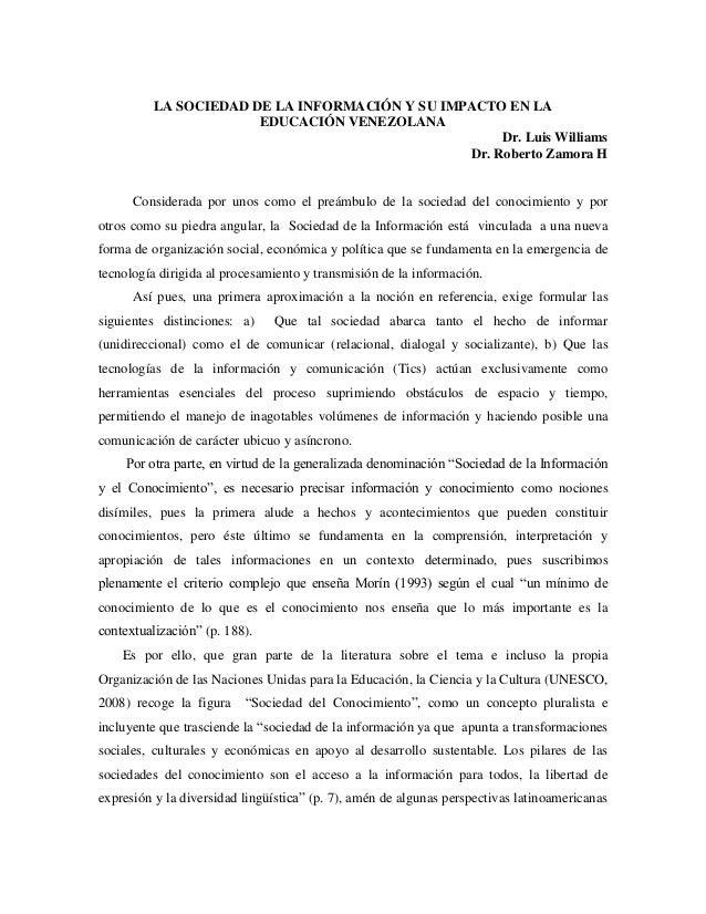 LA SOCIEDAD DE LA INFORMACIÓN Y SU IMPACTO EN LA EDUCACIÓN VENEZOLANA Dr. Luis Williams Dr. Roberto Zamora H Considerada p...
