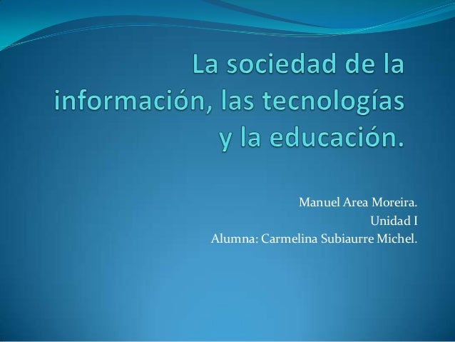 Manuel Area Moreira.Unidad IAlumna: Carmelina Subiaurre Michel.