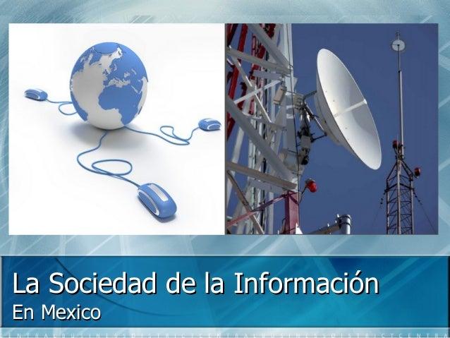 La Sociedad de la InformaciónEn Mexico