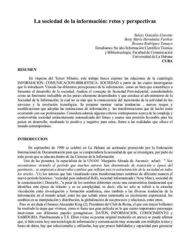 La sociedad de la información: retos y perspectivas Sulexy González Llorente Betty María Hernández Fariñas Roxana Rodrígue...