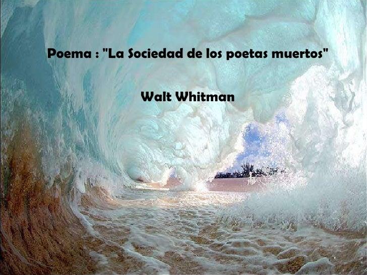 """Poema :  """"La Sociedad de los poetas muertos"""" Walt Whitman"""