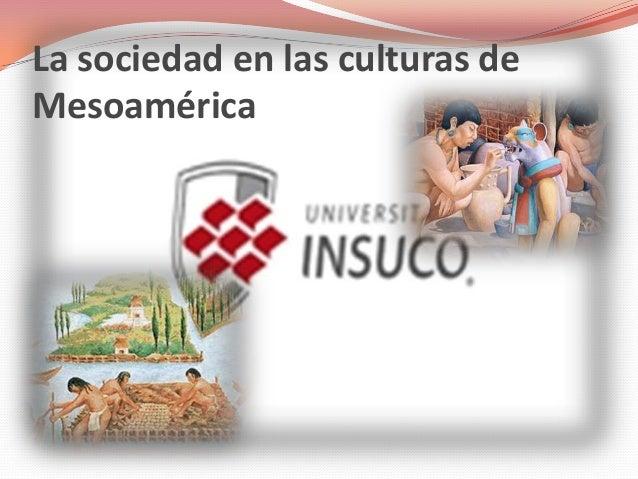 La sociedad en las culturas deMesoamérica