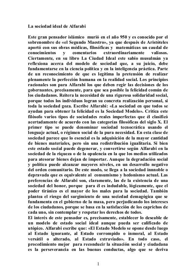 La sociedad ideal de Alfarabi Este gran pensador islámico murió en el año 950 y es conocido por el sobrenombre de «el Segu...