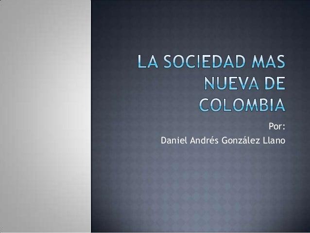 Por: Daniel Andrés González Llano