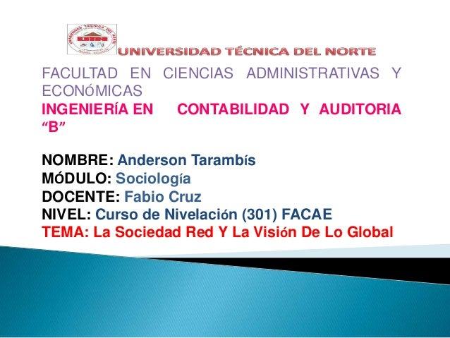 """FACULTAD EN CIENCIAS ADMINISTRATIVAS Y ECONÓMICAS INGENIERÍA EN CONTABILIDAD Y AUDITORIA """"B"""" NOMBRE: Anderson Tarambís MÓD..."""