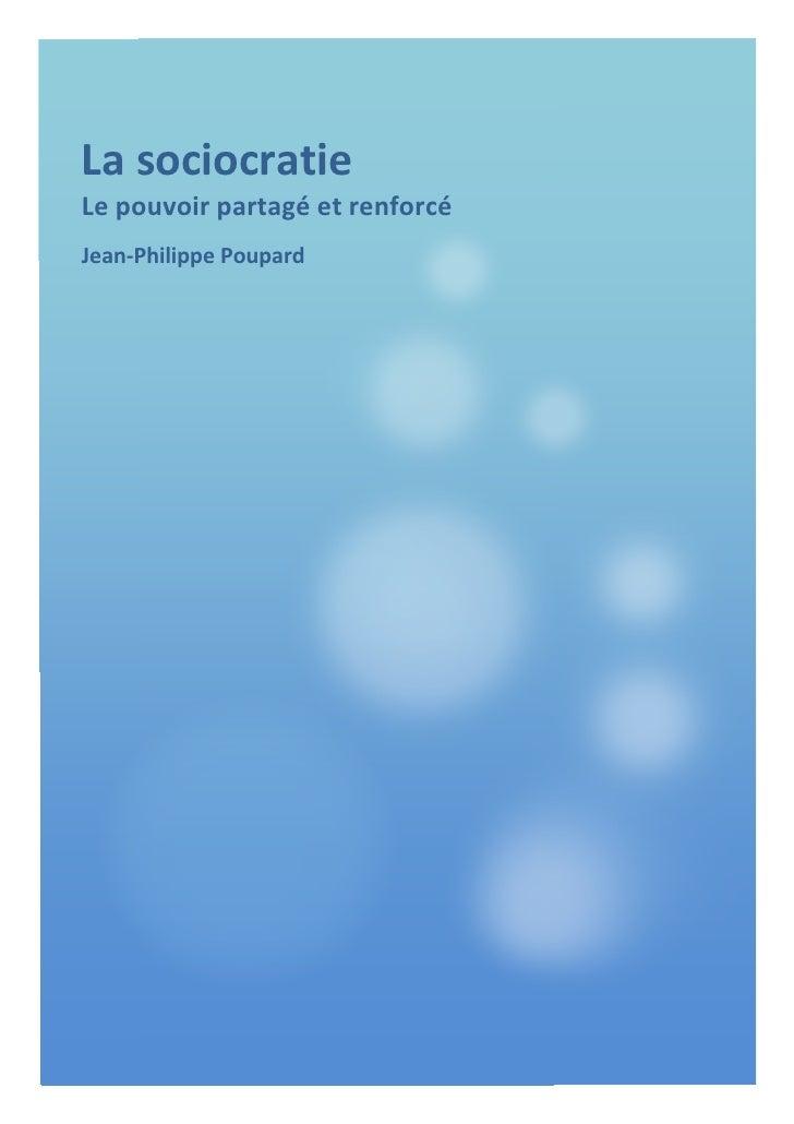 La  sociocratie          Le  pouvoir  partagé  et  renforcé          Jean-‐Philippe  Poupard...