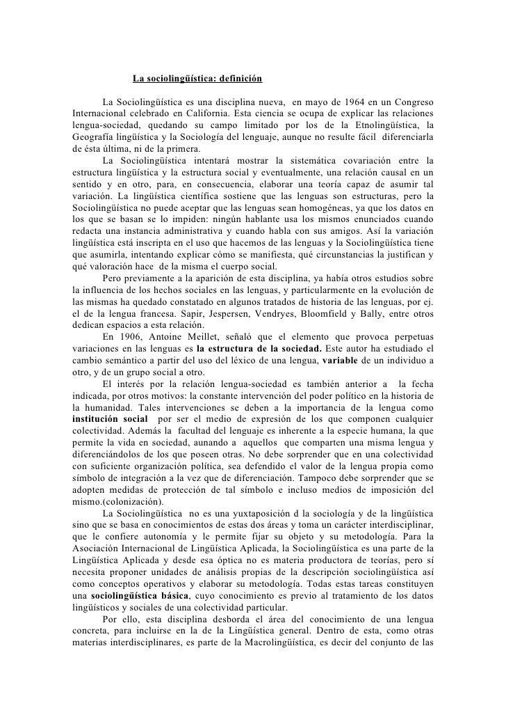 La sociolingüística: definición          La Sociolingüística es una disciplina nueva, en mayo de 1964 en un Congreso Inter...