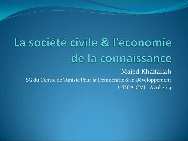 Majed KhalfallahSG du Centre de Tunisie Pour la Démocratie & le Développement                                       UTICA-...