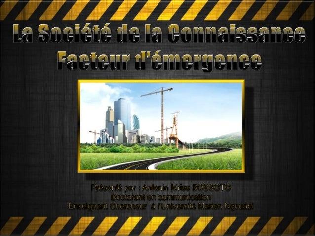Introduction 1. L'approche de la connaissance 2. L'approche de l'émergence économique 3. Information et Savoir pilier du d...