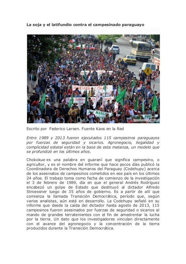 La soja y el latifundio contra el campesinado paraguayo Escrito por Federico Larsen. Fuente Kaos en la Red Entre 1989 y 20...
