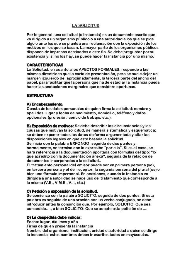 LA SOLICITUDPor lo general, una solicitud (o instancia) es un documento escrito queva dirigido a un organismo público o a ...