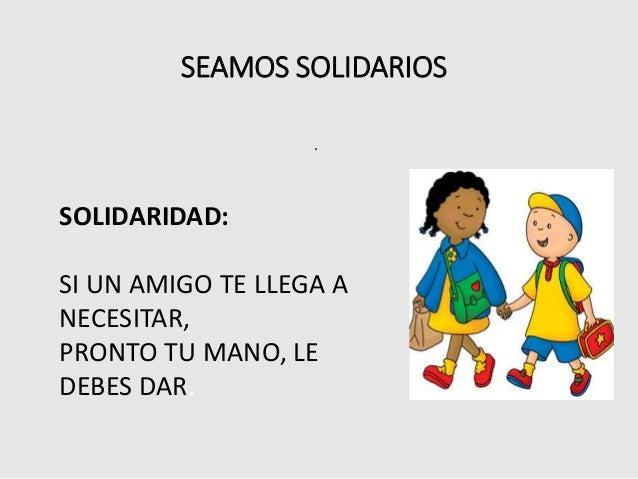 la solidaridad La solidaridad se aprende en la familia queridos hijos y nietos: aprovecho que esta sección va de familia, para escribiros mi primera carta, que le pueda también servir a cualquier familia me gusta cuando veo que os implicáis en la vida de la gente me admiro ante vuestra casa abierta y acogedora.