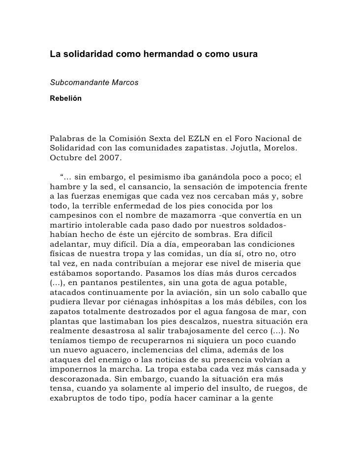 La solidaridad como hermandad o como usuraSubcomandante MarcosRebeliónPalabras de la Comisión Sexta del EZLN en el Foro Na...