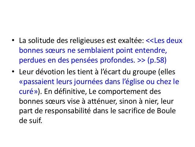 • La solitude des religieuses est exaltée: <<Les deux  bonnes sœurs ne semblaient point entendre,  perdues en des pensées ...
