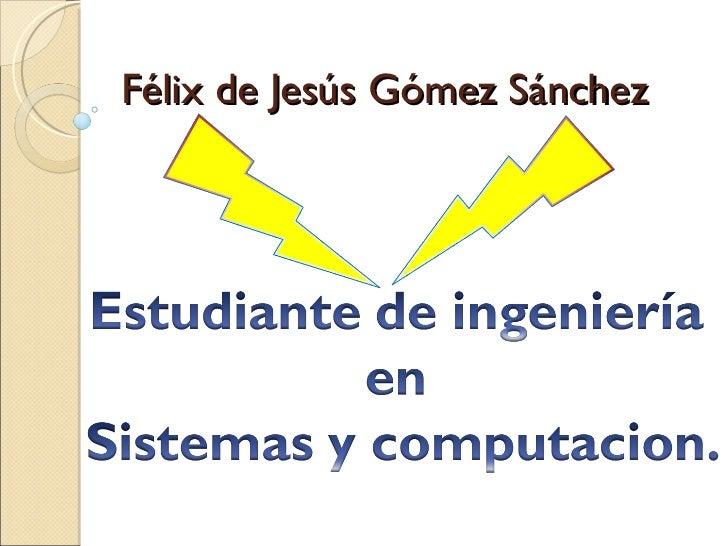 Félix de Jesús Gómez Sánchez