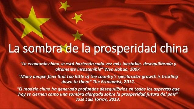 """La sombra de la prosperidad china """"La economía china se está haciendo cada vez más inestable, desequilibrada y altamente i..."""