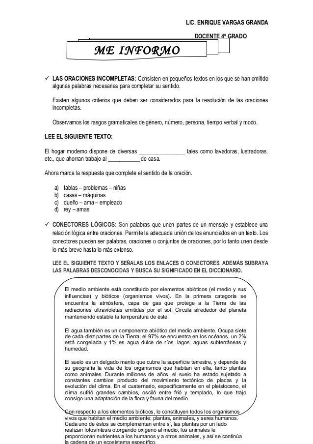 LIC. ENRIQUE VARGAS GRANDA DOCENTE 4º GRADO  LAS ORACIONES INCOMPLETAS: Consisten en pequeños textos en los que se han om...