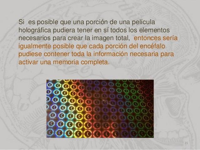 Si es posible que una porción de una película holográfica pudiera tener en sí todos los elementos necesarios para crear la...